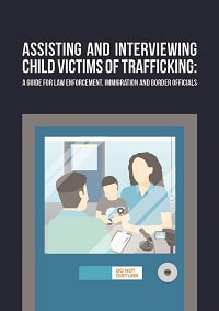 Guide on Assisting and Interviewing Child Victims of Trafficking (English)