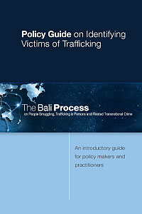 The Bali Process Policy Guide on  Identifying Victims of Trafficking
