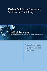 The Bali Process Policy Guide on   Protecting Victims of Trafficking